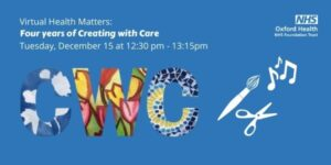 Advert for virtual Health Matters: Four years of Creating with Care, on Tuesday December 15 at 12:30pm
