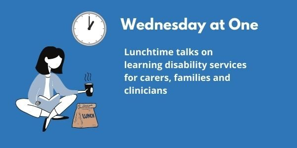 Wednesday at One: lunchtime talks on learning disability