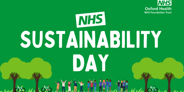 Oxford Health recognises milestone achievements on NHS Sustainability Day