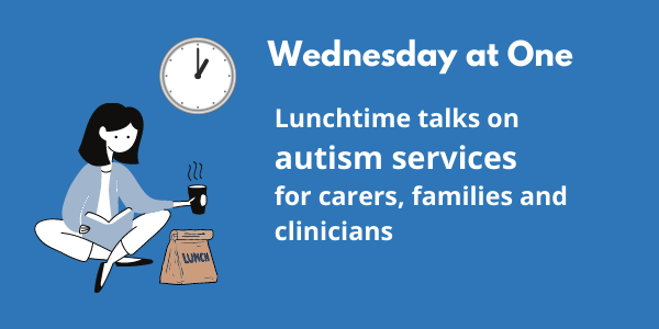 Wednesday at One: Virtual conference series for autism services