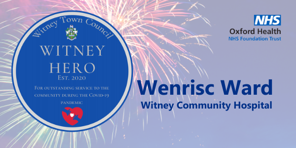 Wenrisc Ward are Covid-19 Witney Heroes