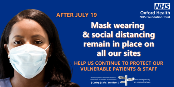 July 19 onwards: Face masks and social distancing requirements remain in place on all our healthcare sites